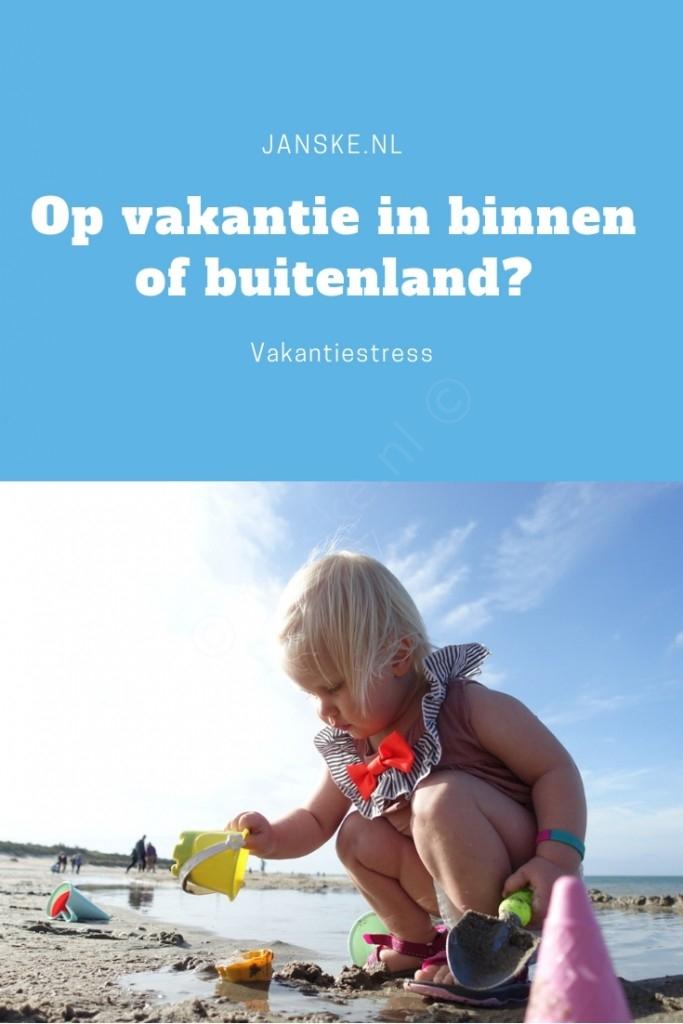 Vakantiestress - Op vakantie in binnen of buitenland? Janske.nl