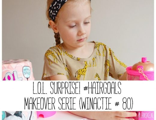 L.O.L. Surprise! #Hairgoals makeover serie (Winactie # 80)