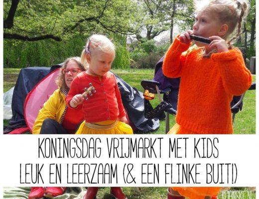 Koningsdag vrijmarkt met kids - Leuk & leerzaam (& een flinke buit!)