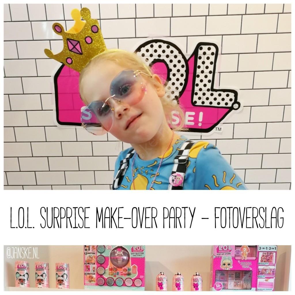 L.O.L. Surprise Make-over Party! - Fotoverslag