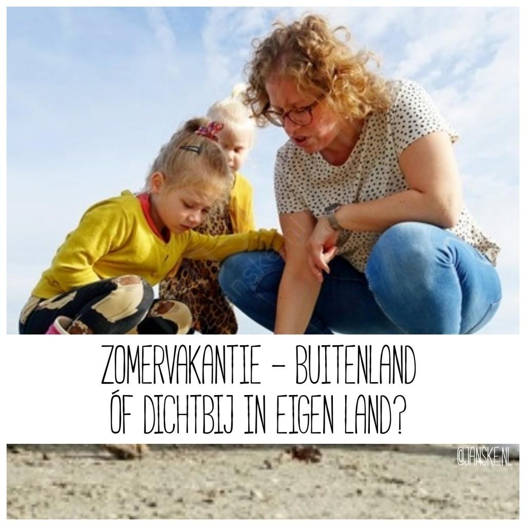 Zomervakantie - Buitenland of dichtbij in eigen land?