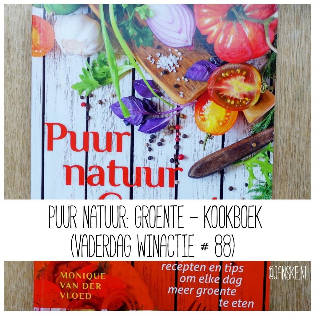 Puur Natuur: Groente - Kookboek (Vaderdag winactie # 88)