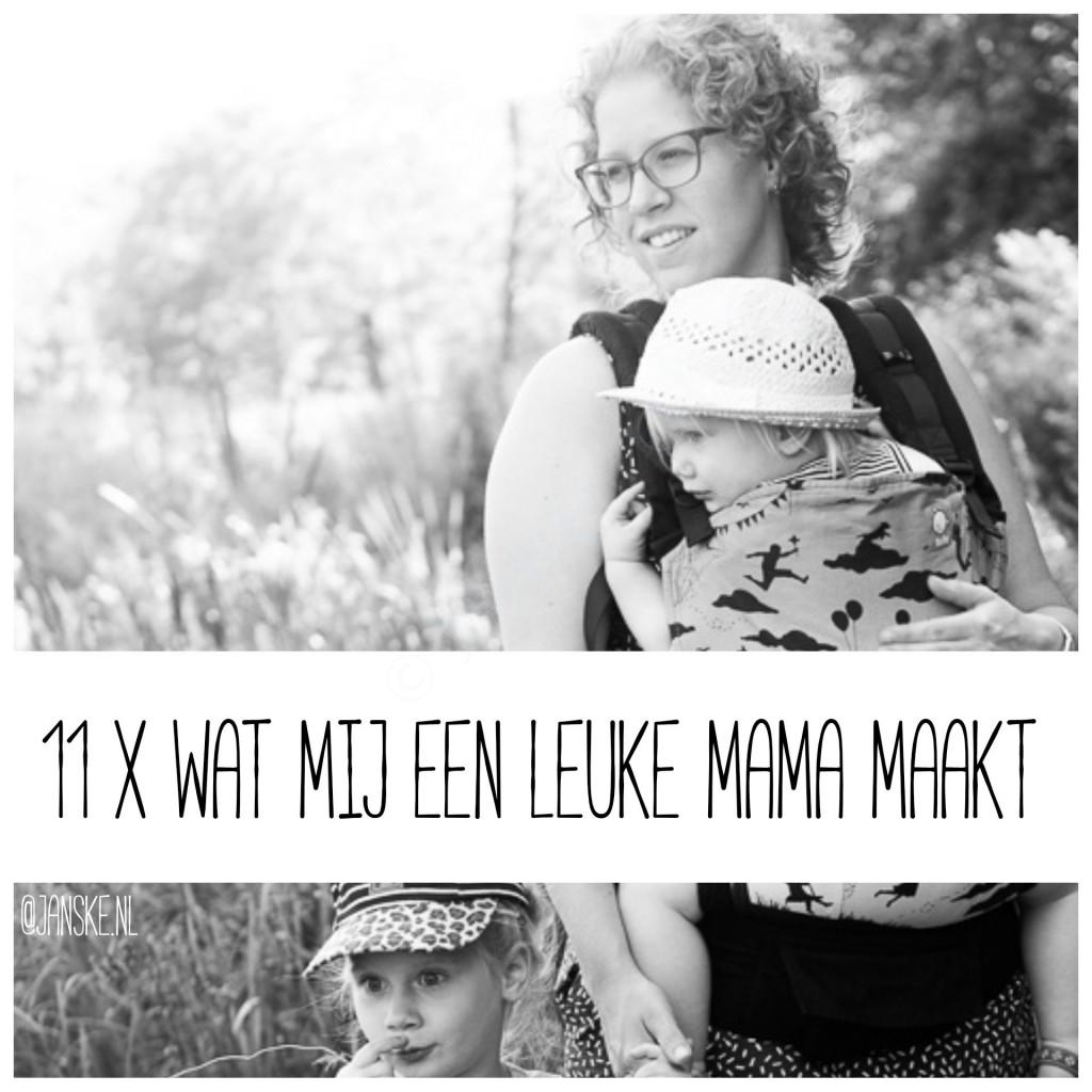 11 x Wat mij een leuke mama maakt