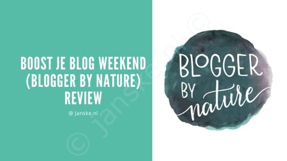 Boost je Blog weekend (Blogger by Nature) - Review