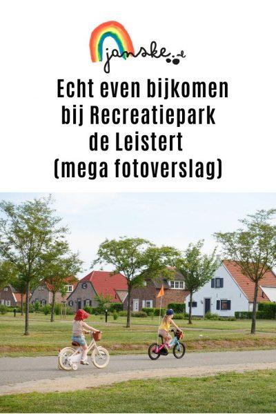 Echt even bijkomen bij Recreatiepark de Leistert (mega fotoverslag)