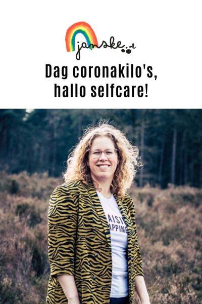 Dag coronakilo's, hallo selfcare!