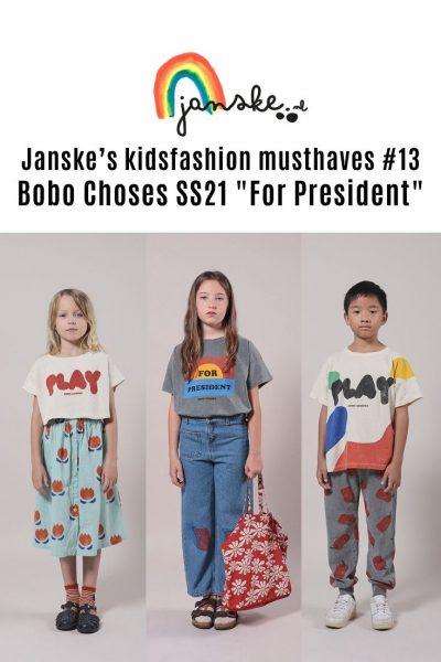 "Janske's kidsfashion musthaves #13 - Bobo Choses SS21 ""For President"""