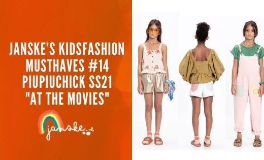 "Janske's kidsfashion musthaves #14 – Piupiuchick SS21 ""At The Movies"""