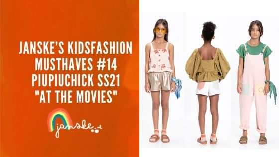 """Janske's kidsfashion musthaves #14 – Piupiuchick SS21 """"At The Movies"""""""