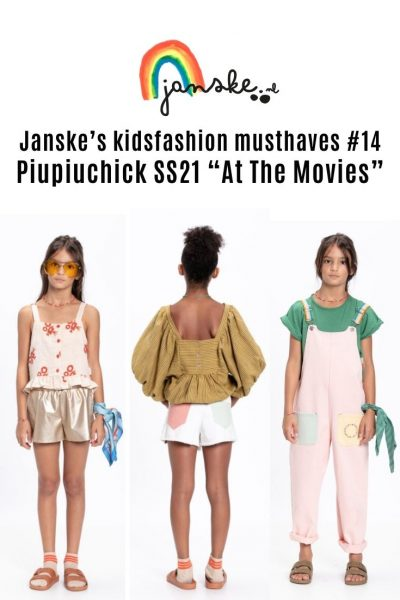 """Janske's kidsfashion musthaves #14 – """"Piupiuchick SS21 """"At The Movies"""""""