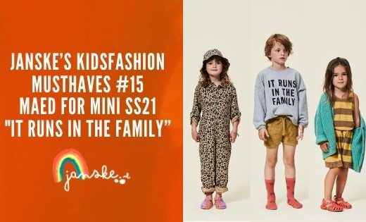 "Janske's kidsfashion musthaves #15 – Maed For Mini SS21 ""It Runs In The Family"""