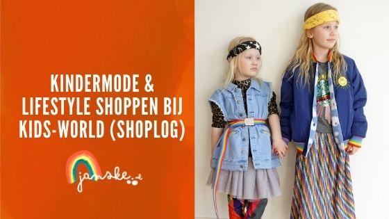 Kindermode & lifestyle shoppen bij Kids-World (Shoplog)