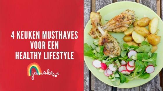 4 Keuken musthaves voor een healthy lifestyle