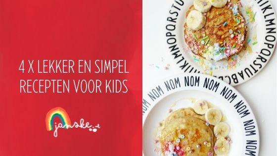 4 x Lekker en simpel recepten voor kids